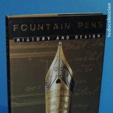 Libros de segunda mano: FOUNTAIN PENS. HISTORY AND DESIGN.-VV.AA.. Lote 265445464