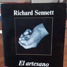 Libros de segunda mano: RICHARD SENNETT - EL ARTESANO - ANAGRAMA -. Lote 265503574