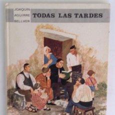 Libros de segunda mano: TODAS LAS TARDES JOAQUIN AGUIRRE BELLVER AFRODISIO AGUADO NEOLECTORES ADULTOS RELATOS 1966. Lote 265505704
