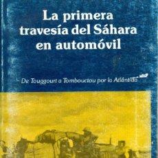 Libros de segunda mano: LA PRIMERA TRAVESÍA DEL SÁHARA EN AUTOMÓVIL. EL RAID CITRÖEN 1922-23. Lote 265527379