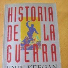 Libros de segunda mano: JOHN KEEGAN HISTORIA DE LA GUERRA. Lote 265538489