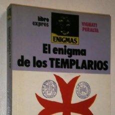 Libros de segunda mano: EL ENIGMA DE LOS TEMPLARIOS POR VIGNATI Y PERALTA DE EDICIONES ATE EN BARCELONA 1981. Lote 265551984