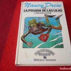 Libros de segunda mano: NANCY DREW EN LA POSADA DE LAS LILAS ( CAROLYN KEENE ) TAPA DURA BRUGUERA AVENTURAS 8 1982. Lote 265693214