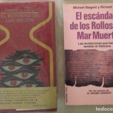 Libros de segunda mano: EL RETORNO DE LOS BRUJOS. PAUWELS, BERGIER + ESCÁNDALO ROLLOS DEL MAR MUERTO .BAIGENT. Lote 265830314