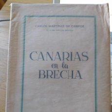 Libros de segunda mano: CANARIAS EN LA BRECHA, COMPENDIO DE HISTORIA MILITAR. CARLOS MARTINEZ, ED. GAB. LIT. LAS PALMAS,1953. Lote 265835794