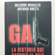 Libros de segunda mano: GAL. LA HISTORIA QUE SACUDIÓ EL PAÍS - MELCHOR MIRALLES / ANTONIO ONETTI - LA ESFERA DE LOS LIBROS. Lote 265842339