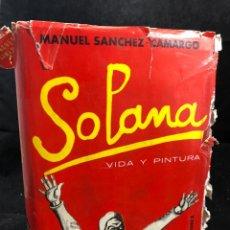 Libros de segunda mano: SOLANA. VIDA Y PINTURA. MANUEL SANCHEZ CAMARGO. TAURUS.1962. ILUSTRADA. Lote 265907738