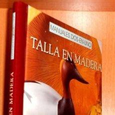 Livros em segunda mão: TALLA EN MADERA. MANUAL. INSTRUCCIONES PASO A PASO. CARPINTERIA. EBANISTERIA. ARTESANIA.. Lote 265916948