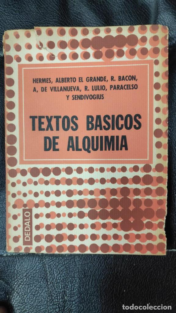 TEXTOS BASICOS DE ALQUIMIA ( HERMES, ALBERTO EL GRANDE,R.BACON A,DE VILLANUEVA,R. LULIO PARACELSO (Libros de Segunda Mano - Parapsicología y Esoterismo - Otros)