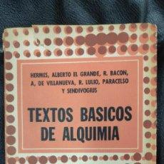 Libros de segunda mano: TEXTOS BASICOS DE ALQUIMIA ( HERMES, ALBERTO EL GRANDE,R.BACON A,DE VILLANUEVA,R. LULIO PARACELSO. Lote 265957968