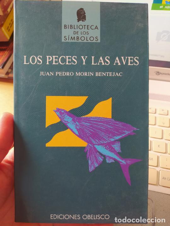 LOS PECES Y LAS AVES MORIN, BIBLIOTECA SÍMBOLOS. JUAN PEDRO PUBLICADO POR EDICIONES OBELISCO, 1991 (Libros de Segunda Mano - Pensamiento - Otros)