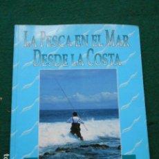 Libros de segunda mano: LA PESCA EN EL MAR DESDE LA COSTA EMILIO FERNANDEZ. Lote 266075268