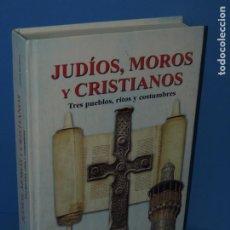 Libros de segunda mano: JUDIOS, MOROS Y CRISTIANOS TRES PUEBLOS, RITOS Y COSTUMBRES.- PASTORA BARAHONAS:. Lote 266127178