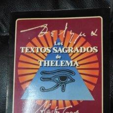 Libros de segunda mano: LOS TEXTOS SAGRADOS DE THELEMA ( ALEISTER CROWLEY ) EDAF TABLA ESMERALDA 1988. Lote 266129663