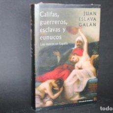 Livres d'occasion: CALIFAS,GUERREROS,ESCLAVAS Y EUNUCOS / JUAN ESLAVA GALAN / SIN DESPRECINTAR. Lote 266148718