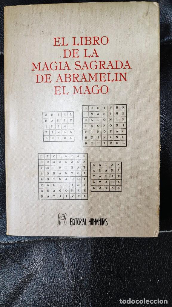EL LIBRO DE LA MAGIA SAGRADA DE ABRAMELIN EL MAGO ( HUMANITAS 1983 ) (Libros de Segunda Mano - Parapsicología y Esoterismo - Otros)