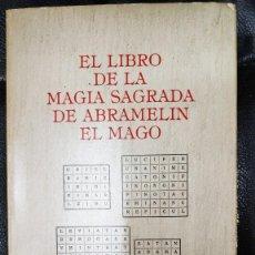 Libros de segunda mano: EL LIBRO DE LA MAGIA SAGRADA DE ABRAMELIN EL MAGO ( HUMANITAS 1983 ). Lote 266267358