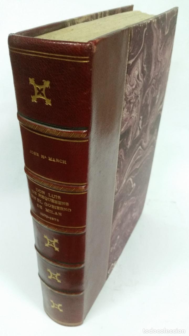 1943 - MARCH - EL COMENDADOR MAYOR DE CASTILLA DON LUIS DE REQUESÉNS EN EL GOBIERNO DE MILÁN, 1571 (Libros de Segunda Mano - Historia - Otros)