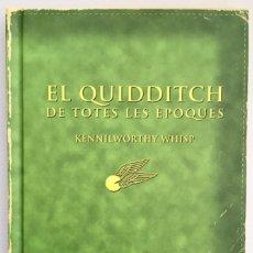 Libros de segunda mano: EL QUIDDITCH DE TOTES LES EPOQUES JK ROWLING HARRY POTTER EN CATALÁN 1ª EDICIÓN 2001 TAPA DURA. Lote 266282073