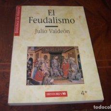 Libri di seconda mano: EL FEUDALISMO, JULIO VALDEÓN. BIBLIOTECA DE HISTORIA 16 Nº 4 1.997. Lote 266381703