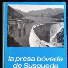 Libros de segunda mano: LA PRESA BOVEDA DE SUSQUEDA - SU PROYECTO - CONSTRUCCION Y COMPORTAMIENTO - A, REBOLLO - 1972. Lote 266397938