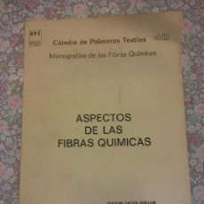 Libri di seconda mano: ASPECTOS DE LAA FIBRAS QUÍMICAS. JOANQUIN GACEN GUILLEM. CÁTEDRA DE POLÍMEROS TEXTILES.. Lote 266481308