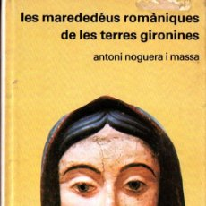 Libros de segunda mano: NOGUERA I MASSA : LES MAREDEDÉUS ROMÀNIQUES DE LES TERRES GIRONINES (ARTESTUDI 1977). Lote 266561883
