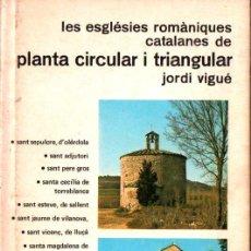 Libros de segunda mano: VIGUÉ : LES ESGLÈSIES ROMÀNIQUES CATALANES DE PLANTA CIRCULAR I TRIANGULAR (ARTESTUDI 1975). Lote 266562613