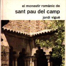 Libros de segunda mano: VIGUÉ : EL MONESTIR ROMÀNIC DE SANT PAU DEL CAMP (ARTESTUDI 1974). Lote 266562968