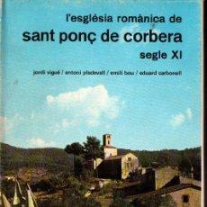 Libros de segunda mano: VIGUÉ I ALTRES : L'ESGLÈSIA ROMÀNICA DE SANT PERE DE CORBERA SEGLE XI (ARTESTUDI 1974). Lote 266563393