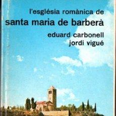 Libros de segunda mano: CARBONELL I VIGUÉ : L'ESGLÈSIA ROMÀNICA DE SANTA MARIA DE BARBERÀ (ARTESTUDI 1975). Lote 266563688
