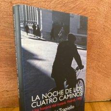 Libros de segunda mano: LA NOCHE DE LOS CUATRO CAMINOS. UNA HISTORIA DEL MAQUIS - ANDRES TRAPIELLO - CIRCULO. Lote 266716323