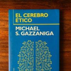 Libros de segunda mano: EL CEREBRO ÉTICO. MICHAEL S. GAZZANIGA. PAIDÓS. TRANSICIONES. NEUROCIENCIA. ETICA. AGOTADO. DIFICIL.. Lote 266735438