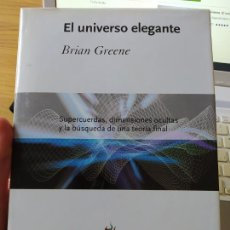 Libri di seconda mano: EL UNIVERSO ELEGANTE, BRIAN GREENE, ED. CRITICA. COLECCION DRAKONTOS, EDICION DE LUJO. DESCATALOGADO. Lote 266745543