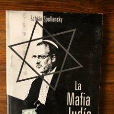 Libros de segunda mano: LA MAFIA JUDÍA EN LA ARGENTINA. FABIÁN SPOLLANSKY. CONSPIRACIÓN. LIBRO PERSEGUIDO.. Lote 266753298