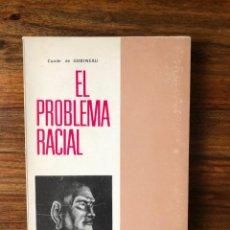 Libros de segunda mano: EL PROBLEMA RACIAL. CONDE DE GOBINEAU ED. CERVANTES. Lote 266779469