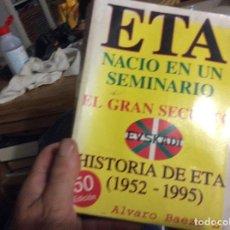 Livres d'occasion: ETA NACIO EN UN SEMINARIO - ALVARO BAEZA L.. Lote 266811684