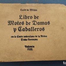 Libros de segunda mano: LIBRO DE MOTES DE DAMAS Y CABALLEROS, LUIS DE MILAN, VALENCIA 1535, FACSIMIL 1982. Lote 266856829