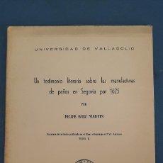 Libros de segunda mano: TESTIMONIO LITERARIO SOBRE LAS MANUFACTURAS DE PAÑOS EN SEGOVIA POR 1625, FELIPE RUIZ MARTIN, 1966. Lote 266861364
