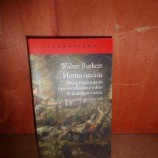 Libri di seconda mano: HOMO NECANS INTERPRETACIONES RITOS SACRIFICIALES Y MITOS ANTIGUA GRECIA - WALTER BURKERT Y + LIBROS. Lote 266864409