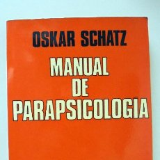 Libros de segunda mano: MANUAL DE PARAPSICOLOGÍA - OSKAR SCHATZ. Lote 266922794
