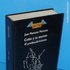 Libros de segunda mano: COLÓN Y SU SECRETO. EL PREDESCUBRIMIENTO .-JUAN MANZANO MANZANO. Lote 266940119