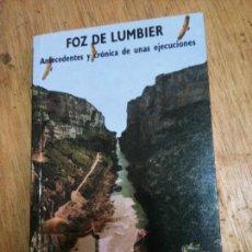 Livros em segunda mão: RICARDO ZABALZA: FOZ DE LUMBIER. ANTEDECENTES Y CRÓNICA DE UNAS EJECUCIONES. Lote 267076874