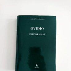 Libros de segunda mano: OVIDIO. ARTE DE AMAR. BIBLIOTECA CLÁSICA GREDOS.. Lote 267077994