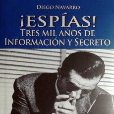 Libros de segunda mano: ¡ESPÍAS! : TRES MIL AÑOS DE INFORMACIÓN Y SECRETO / DIEGO NAVARRO. 1ª ED. PLAZA Y VALDÉS, 2009.. Lote 267117434