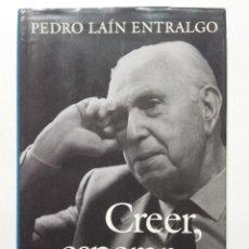Libros de segunda mano: CREER, ESPERAR, AMAR - PEDRO LAÍN ENTRALGO - ED. GALAXIA GUTENBERG - 1993. Lote 267137109