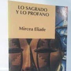 Libri di seconda mano: LO SAGRADO Y LO PROFANO. MIRCEA ELIADE. Lote 267164494