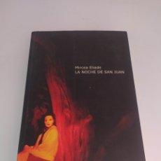 Libros de segunda mano: LA NOCHE DE SAN JUAN MIRCEA ELIADE. Lote 267199359