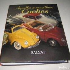 Libros de segunda mano: AQUELLOS MARAVILLOSOS COCHES. SALVAT. 36 FASCICULOS Y CARPETA CON ANILLAS. Lote 267205814