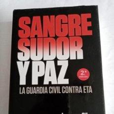 Livros em segunda mão: SANGRE , SUDOR Y PAZ. LA GUARDIA CIVIL CONTRA ETA .LORENZO SILVA , MANUEL SÁNCHEZ Y GONZALO ARALUCE. Lote 267286884